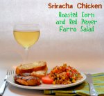 Sriracha Chicken with Roasted Corn & Red Pepper Farro Salad via Pale Yellow